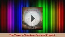 Download The Tower of London Past and Present Download Online
